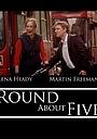 Фильм «Вокруг пяти» (2005)