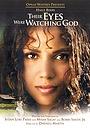 Фильм «Их глаза видели Бога» (2005)