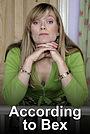 Серіал «According to Bex» (2005)
