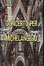 Фильм «Concerto per Michelangelo» (1977)