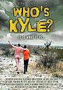 Фільм «Кто Кайл?» (2004)