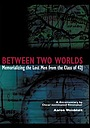 Фильм «Between Two Worlds» (2004)