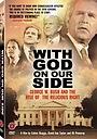 Фільм «Бог на нашей стороне: Джордж У. Буш и подъём религиозного права в Америке» (2004)