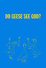 Фільм «Do Geese See God?» (2004)