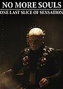 Фільм «No More Souls: One Last Slice of Sensation» (2004)