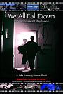 Фильм «We All Fall Down» (2005)