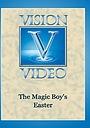 Фільм «The Magic Boy's Easter» (1989)