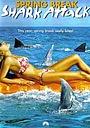 Фільм «Нападение акул в весенние каникулы» (2005)