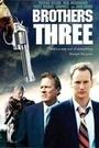 Фильм «Три брата: Американская готика» (2007)