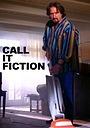 Фільм «Call It Fiction» (2006)