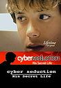 Фільм «Кибер-обольщение: Его секретная жизнь» (2005)