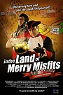 Фильм «In the Land of Merry Misfits» (2007)