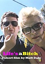 Фільм «Life's a Bitch» (2005)