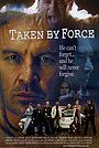 Фільм «Taken by Force» (2010)