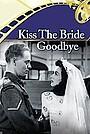 Фільм «Поцелуй невесту до свидания» (1945)