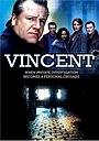 Серіал «Винсент» (2005 – 2006)