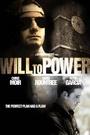 Фильм «Will to Power» (2008)