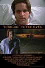 Фильм «Through These Eyes» (2005)