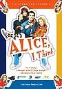 Серіал «Элис, я думаю» (2006)