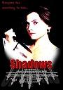 Фільм «Shadows» (2005)