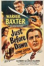 Фильм «Just Before Dawn» (1946)