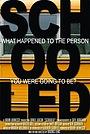 Фильм «Schooled» (2007)
