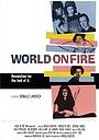 Фильм «World on Fire» (2005)