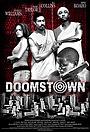 Фильм «Doomstown» (2006)