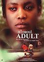 Фільм «Almost Adult» (2006)