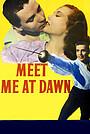 Фильм «Встреть меня на рассвете» (1947)