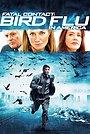 Фільм «Смертельний контакт: Пташиний грип в Америці» (2006)