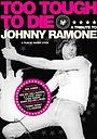 Фільм «Слишком крут, чтобы умереть: Чествование Джонни Рамона» (2006)