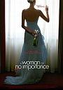 Фильм «Женщина, не стоящая внимания»