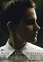 Фільм «Приложив немного терпения» (2007)