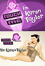 Серіал «Touch Me, I'm Karen Taylor» (2006 – ...)