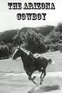 Фільм «Аризонский ковбой» (1950)