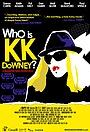 Фильм «Who Is KK Downey?» (2008)