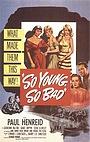 Фильм «Такие молодые, такие плохие» (1950)