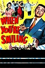 Фільм «When You're Smiling» (1950)