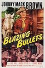Фильм «Blazing Bullets» (1951)