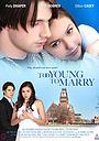 Фильм «Чересчур молоды для женитьбы» (2007)