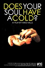 Фильм «Does Your Soul Have a Cold?» (2007)