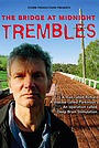 Фільм «The Bridge at Midnight Trembles» (2006)