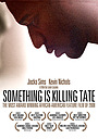 Фільм «Something Is Killing Tate» (2008)
