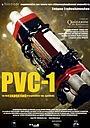 Фильм «PVC-1» (2007)