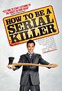 Фільм «Как стать серийным убийцей» (2008)