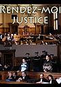 Фильм «Rendez-moi justice» (2007)