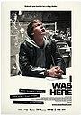 Фільм «Я був тут» (2008)