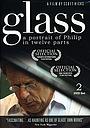 Фильм «Гласс: Портрет Филипа в двенадцати частях» (2007)