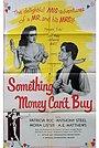 Фільм «Something Money Can't Buy» (1952)